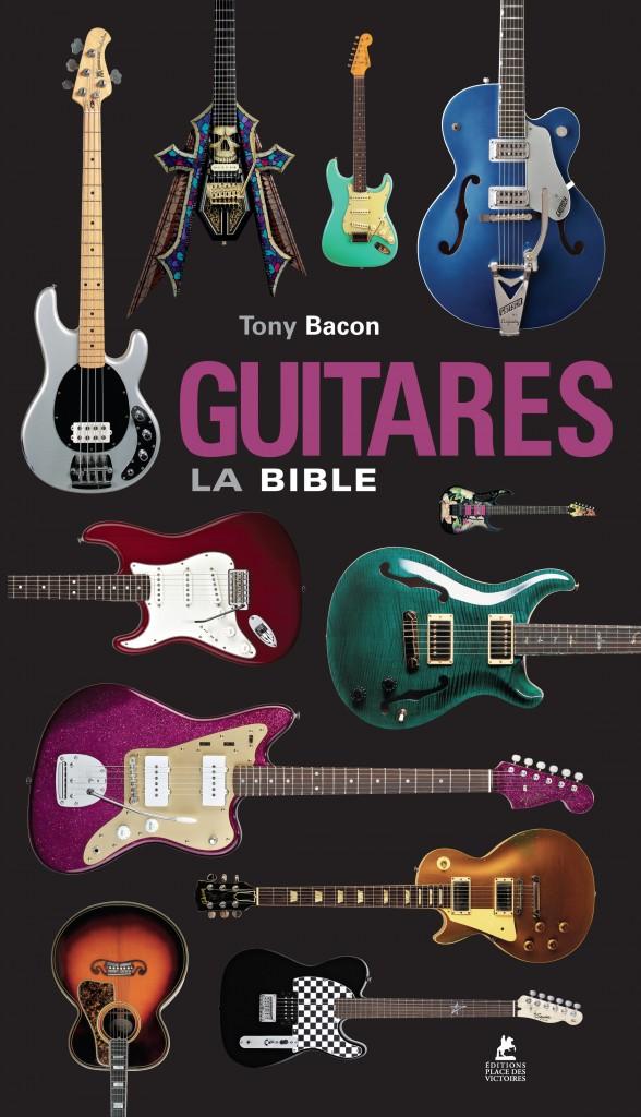 Guitares, La Bible, de Tony Bacon