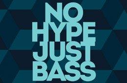 No hype just bass
