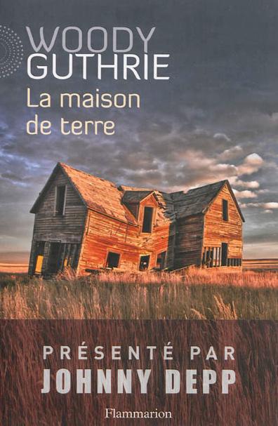 «La maison de terre», le chef-d'oeuvre de Woody Guthrie arrive en France