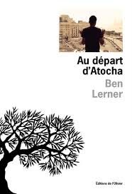 «Au départ d'Atocha», les errances d'un jeune poète à Madrid par Ben Lerner