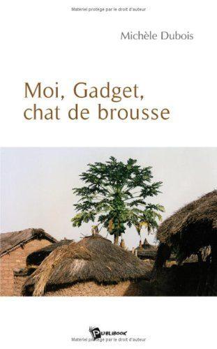 Moi, Gadget, chat de brousse de Michèle Dubois