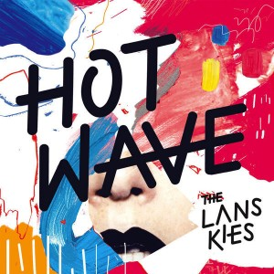 The Lanskies Hot Wave