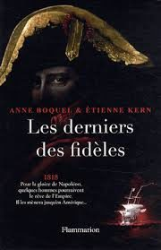 «Les derniers fidèles», un épisode ultime et peu connu de la vie de Napoléon