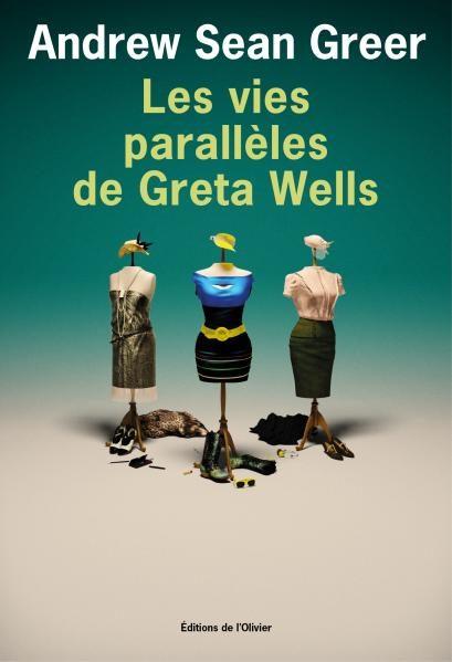 « Les vies parallèles de Greta Wells » d'Andrew Sean Greer