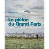 Le piéton du Grand Paris de Guy-Pierre Chomette