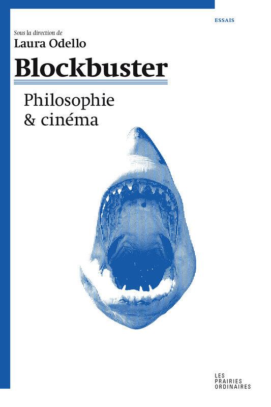[Chronique] «Blockbuster. Philosophie et cinéma»,  Laura Odello dépasse le mainstream