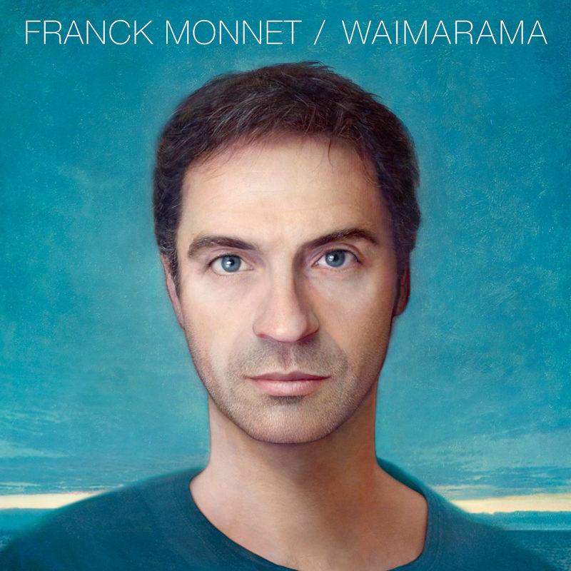 [Interview] Franck Monnet : « avec Waimarama, je ne cherchais pas à faire un disque exotique »