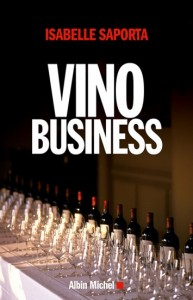 Isabelle Saporta, Vino business, éditions Albin Michel