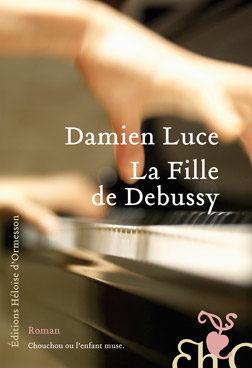 «La fille de Debussy», Damien Luce dans la tête d'une adolescente du début du 20ème siècle