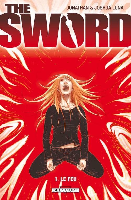 «The sword » tome 1 : le feu