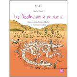 Les fossiles ont la vie dure! de Martial Caroff, Benjamin Lefort et Matthieu Rotteleur