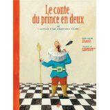 Le conte du prince en deux…d'Olivier Douzou et Frédérique Bertrand