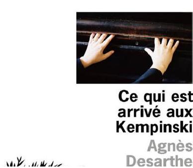 «Ce qui est arrivé aux Kempinski», un recueil de nouvelles troublant signé Agnès Desarthe