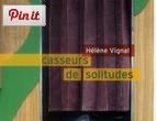 Livre   Helene Vignal   Casseurs De Solitudes   9782812606397   http   www.librairiegraffiti.be