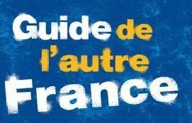Guide de l'autre France, Bourseiller indique des lieux décalés