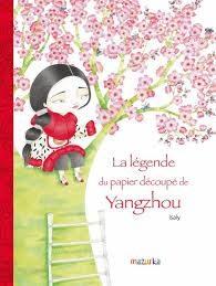 La légende du papier découpé de Yangzhou de Corinne Boutry et d'Isaly
