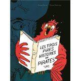 Les trois pires histoires de pirates de Perceval Barrier et Thomas Bretonneau
