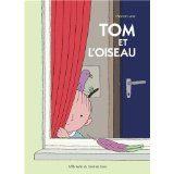 Tom et l'oiseau de Patrick Lenz