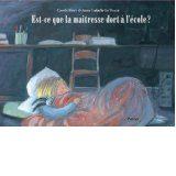 Est-ce que la maîtresse dort à l'école? de Carole Fives & Isabelle Le Touzé