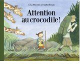 Attention au crocodile! de Lisa Moroni & Eva Eriksson