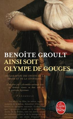 «Ainsi soit Olympe de Gouges» de Benoîte Groult: pour les femmes d'aujourd'hui et de demain