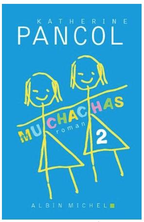 «Muchachas 2» de Katherine Pancol : le retour en force des dames de coeur
