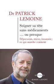 Patrick Lemoine, Soigner sa tête sans médicaments