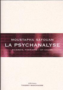 «La psychanalyse, Science, Thérapie – et Cause» de Moustapha Safouan : plongez dans une histoire de la psychanalyse