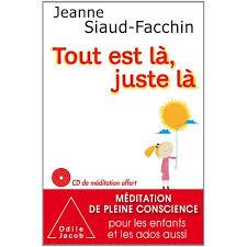 Jeanne Siaud Facchin nous emmène sur les chemins de la pleine conscience