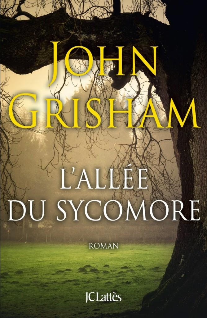 [Critique] « L'Allée du Sycomore » de John Grisham chez JC Lattès