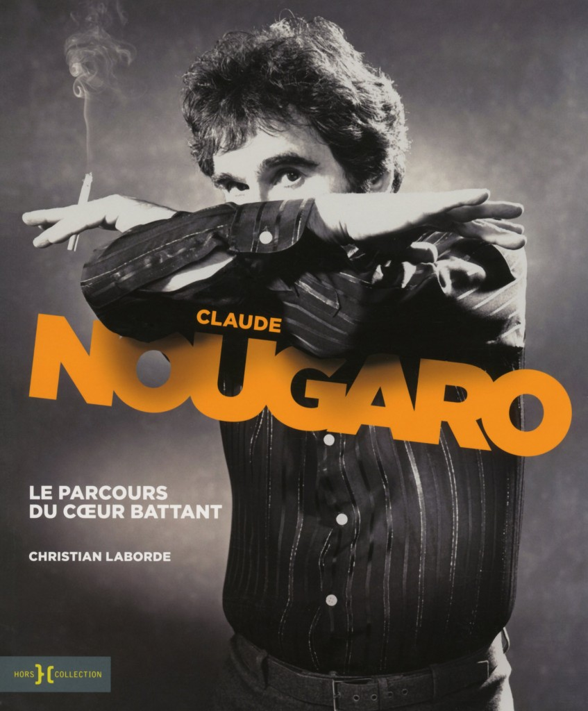 CLAUDE NOUGARO Le parcours d'un coeur battant