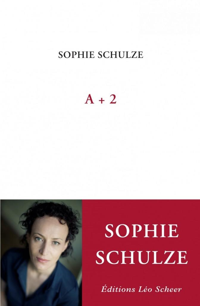 « A + 2 » de Sophie Schulze : lettre sur les fantômes du passé