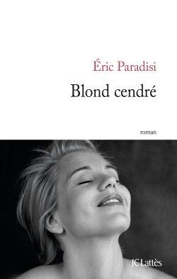 « Blond cendré » d'Eric Paradisi : la Résistance de Rome en un couple brisé