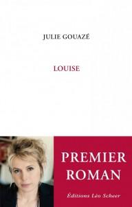 Julie Gouazé- Louise- leo scheer- rentrée littéraire