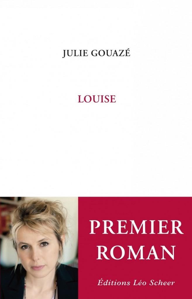 «Louise», un premier roman d'amour et d'addiction par Julie Gouazé