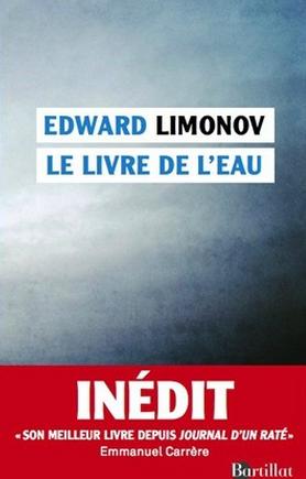« Le Livre de l'eau » : les rêves aqueux d'Edward Limonov