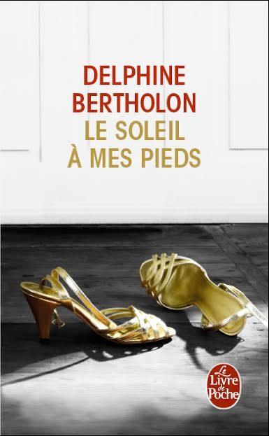 Gagnez 5 exemplaires de « Le Soleil à mes pieds » de Delphine Bertholon (Le Livre de Poche)