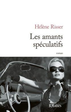 « Les amants spéculatifs » : Hélène Risser applique les lois de la finance à l'amour