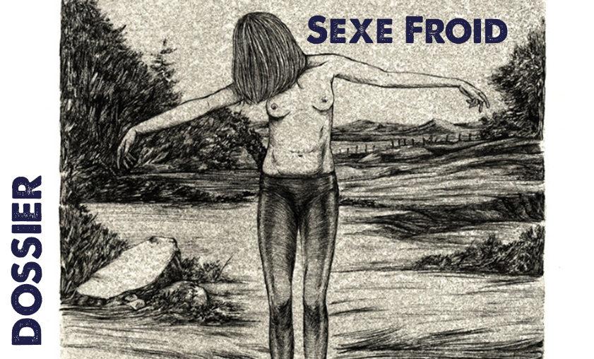 Edito : Sexe Froid, objet de réflexion et non de désir