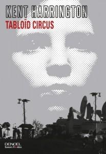 Tabloid Circus de Kent Harrington