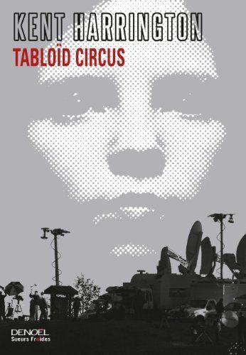 [Critique] « Tabloïd Circus » de Kent Harrington : polar torride et sordide