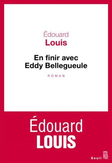 « En finir avec Eddy Bellegueule » de Edouard Louis