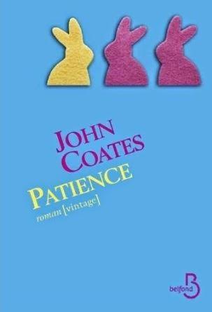 Patience, de John Coates : une Emma Bovary naïve et touchante + deux autres romans oubliés