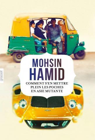 « Comment s'en mettre plein les poches en Asie mutante » de Mohsin Hamid : un manuel de développement personnel pas comme les autres