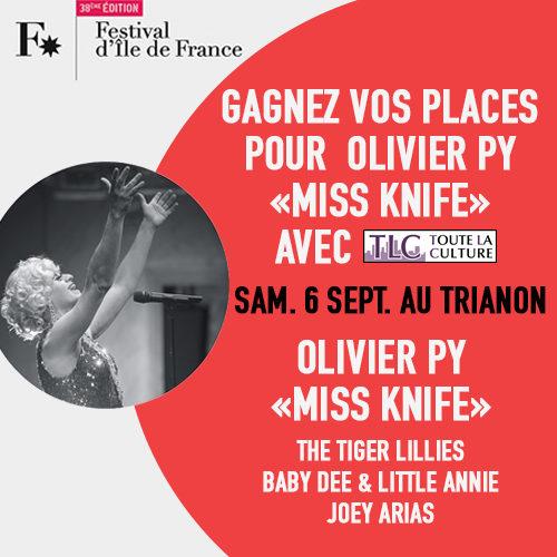 Gagnez 2 places pour « Miss Knife » d'Olivier Py le 6 septembre au Trianon (festival d'Île-de-France)