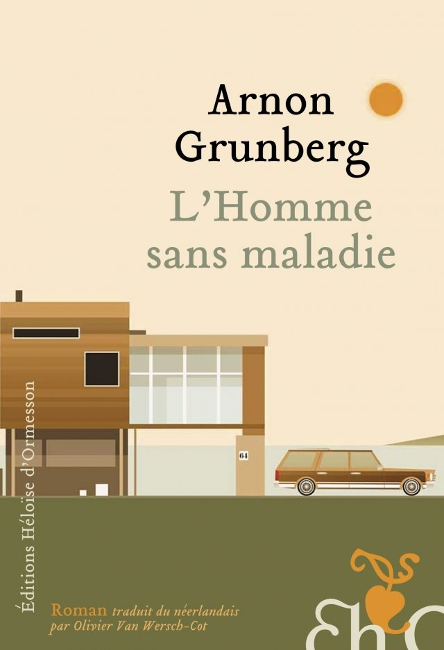 « L'homme sans maladie » : Arnon Grunberg grand maître de l'ironie