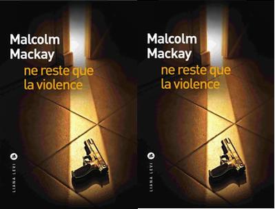 «Ne reste que la violence», un dernier volet psychologique pour la trilogie de Malcom Mackay