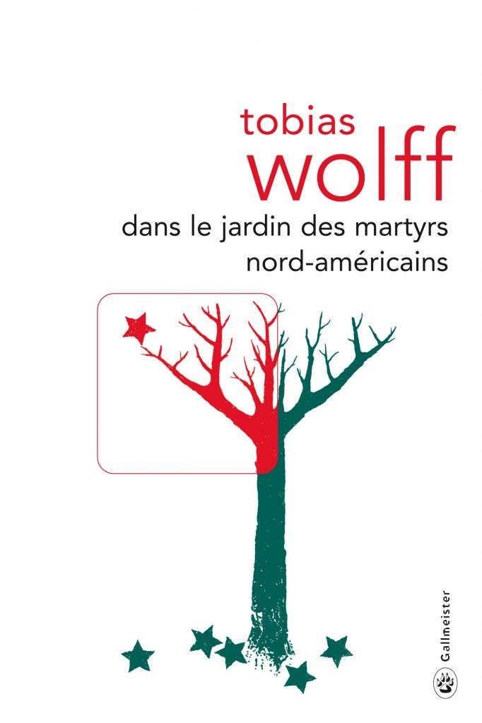 «Dans le jardin des martyrs américains» de Tobias Wolff, le vrai visage du quotidien.