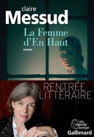 « La Femme d'En Haut » de Claire Messud : colère d'une invisible