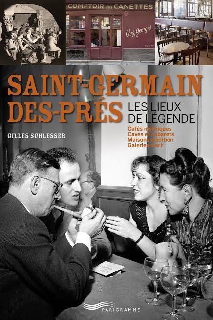 Gagnez 3 exemplaires du livre « Saint-Germain-des-Prés. Des lieux de légende » de Gilles Schlesser
